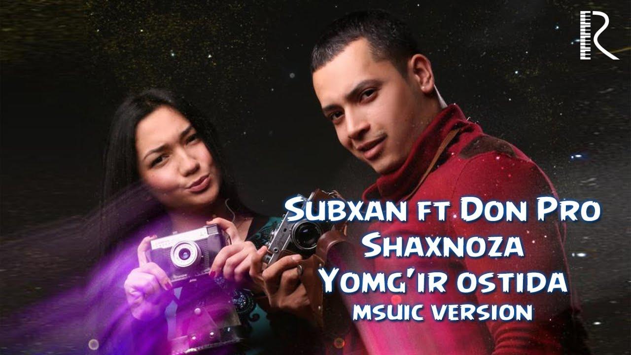 Subxan & Don Pro & Shaxnoza - Yomg'ir ostida | Субхан & Дон Про & Шахноза - Ёмг