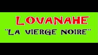 LOVANAHE LA VIERGE NOIRE