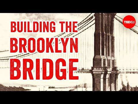 Video image: Epic Engineering: Building the Brooklyn Bridge - Alex Gendler