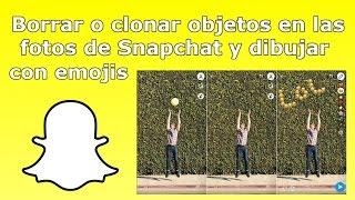 Como clonar y borrar objetos en las fotos Snapchat. (Android e iOS)