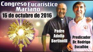 Revive el Congreso 16 de octubre de 2016 con el Padre Adolfo Bertinelli y el Dr. Rodrigo Escallón