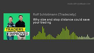 Why size and stop distance could save your trading