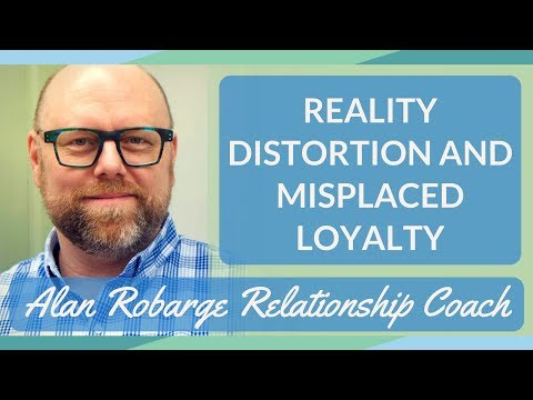 Reality Distortion and Misplaced Loyalty - Love Addiction