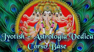 Anteprima Corso Base Astrologia Vedica