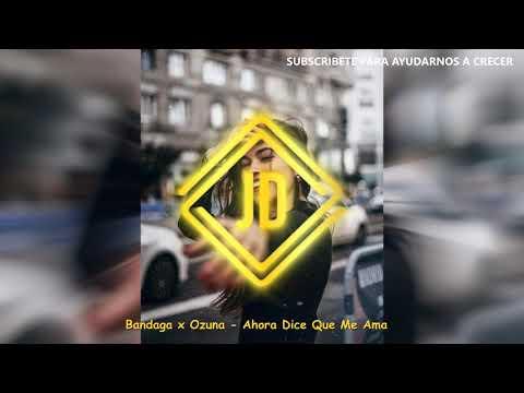 Bandaga X Ozuna - Ahora Dice Que Me Ama (Sergi Cid Mashup)