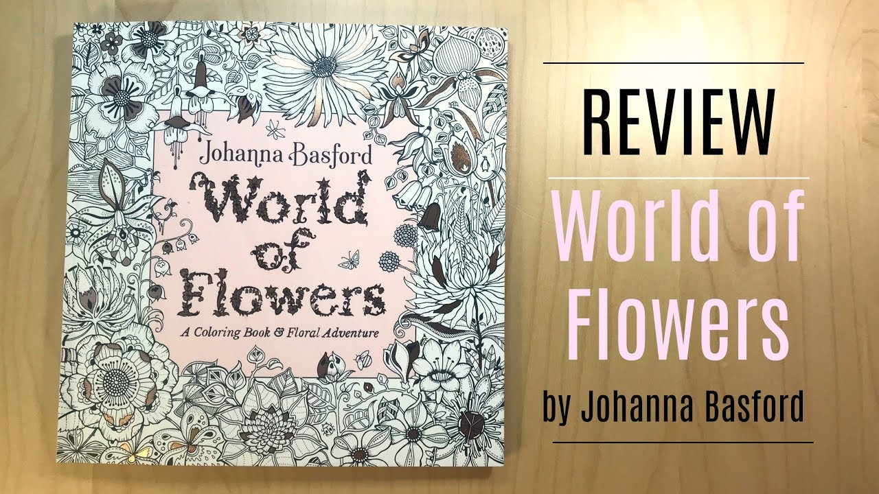 Review World Of Flowers By Johanna Basford Youtube