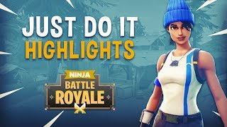 Just Do It! - Fortnite Battle Royale Highlights - Ninja