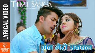 Download Video Mann Mero Chanchale Lyrical Song - Movie TIMI SANGA Ft. Samragyee RL Shah, Karishma Manandhar MP3 3GP MP4