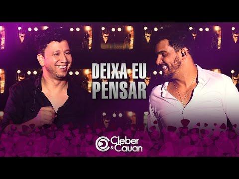 Cleber e Cauan - Deixa Eu Pensar - DVD (DVD ao vivo em Brasília)