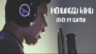 Download Lagu Anji - Menunggu Kamu ost. Jelita Sejuba (Cover) by Guntur Mp3