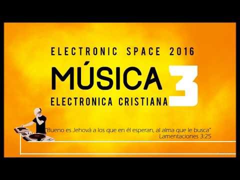 Música Electrónica Cristiana 3