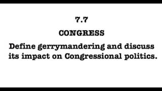 7.7 Define gerrymandering and discuss its impact on Congressional politics.