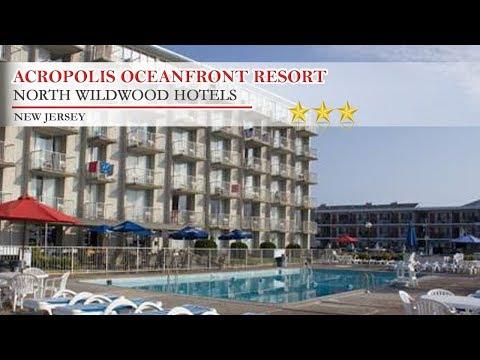 Acropolis Oceanfront Resort - North Wildwood Hotels, New Jersey