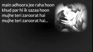 Mujhe Teri Zaroorat Hai Lyrics and Instrumental