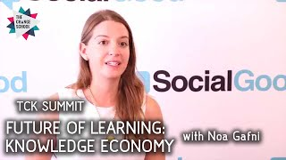 FUTURE OF LEARNING: Knowledge Economy with Noa Gafni