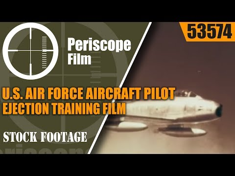 "U.S. AIR FORCE  AIRCRAFT PILOT EJECTION TRAINING FILM  ""EJECTION DECISION"" 53574"