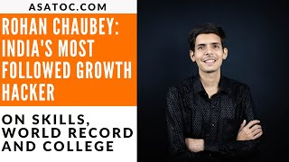 How A 21 Year Old Rohan Chaubey Became India's Most Followed Growth Hacker?