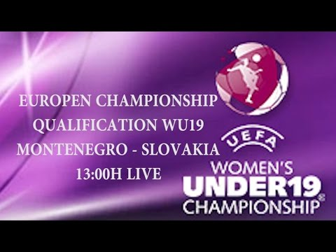 LIVE 13:00H EUROPEN CHAMPIONSHIP QUALIFICATION WU19 MONTENEG