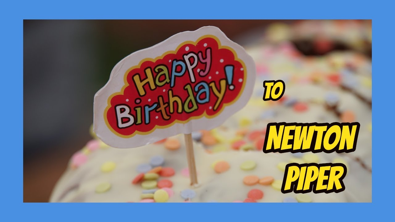 Happy birthday Newton Piper
