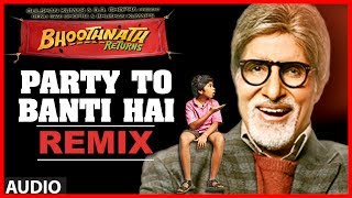 Party Toh Banti Hai Remix Song | Bhoothnath Returns | Amitabh Bachchan | Meet Bros Anjjan | Mika