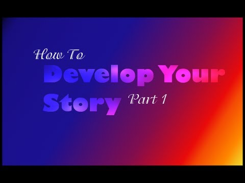 Tips on Developing Story
