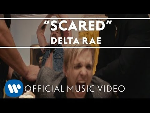 Delta Rae - Scared [Official Video]