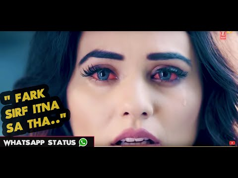 💕Very Sad Whatsapp Status 💕- Fark Sirf Itna Sa Tha