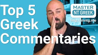 The best bible commęntary for biblical Greek? Here are my top 5