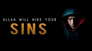 Allah Will Hide Your Sins ᴴᴰ - Life Changing Reminder