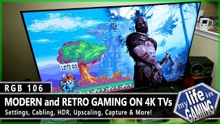 Modern & Retro Gaming on 4K TVs :: RGB106 / MY LIFE IN GAMING