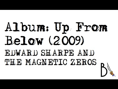 Edward Sharpe And The Magnetic Zeros Up From Below Up From Below (2009) -...