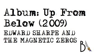 Up From Below (2009) - Edward Sharpe and the Magnetic Zeros [ÁLBUM COMPLETO, HD]