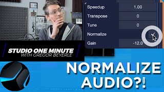 Normalize Audio - Yay or Nay? #StudioOneMinute