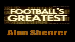 Alan Shearer - Footballs Greatest - Best Players in the World ✔