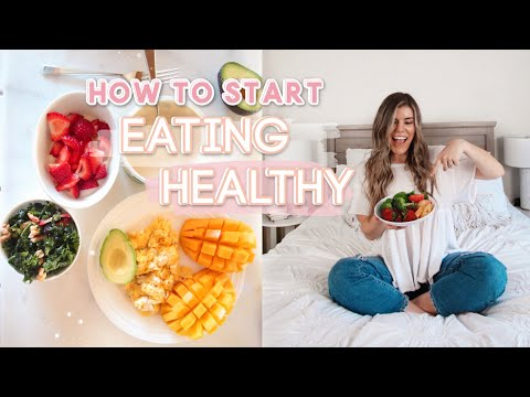 How To Start EATING HEALTHY! Tips You NEED TO KNOW! Healthy Eating for Beginners *REALISTIC