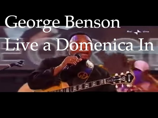 GEORGE BENSON live a Domenica IN Medley