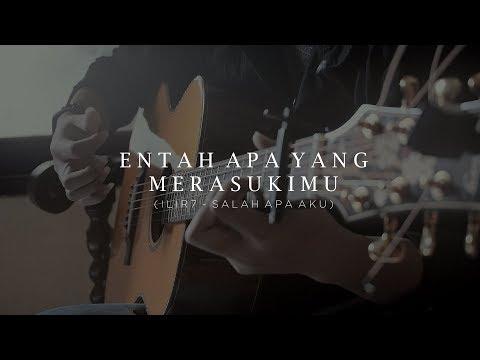 salah-apa-aku-(entah-apa-yang-merasukimu)---ilir7---fingerstyle-guitar-cover-+-lirik