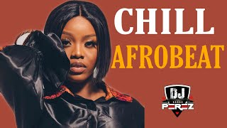 🔥BEST OF CHILL AFROBEAT VIDEO MIX | CHILL AFROBEAT MIX 2021 | DJ PEREZ | (Wizkid,Omah Lay,Whytepatch