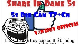 Share Ip Dame Bá 5s Die Cân T7+Cn-Văn Huy Official