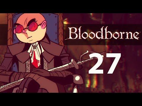 Northernlion Plays Again - Bloodborne [Episode 27] (Twitch VOD)