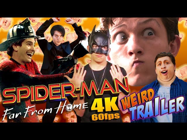 SPIDER-MAN FAR FROM HOME Weird Trailer | 4K – 60fps VERSION by Aldo Jones