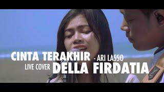 Cinta terakhir - Ari lasso Live (CoverCamping) By Della Firdatia