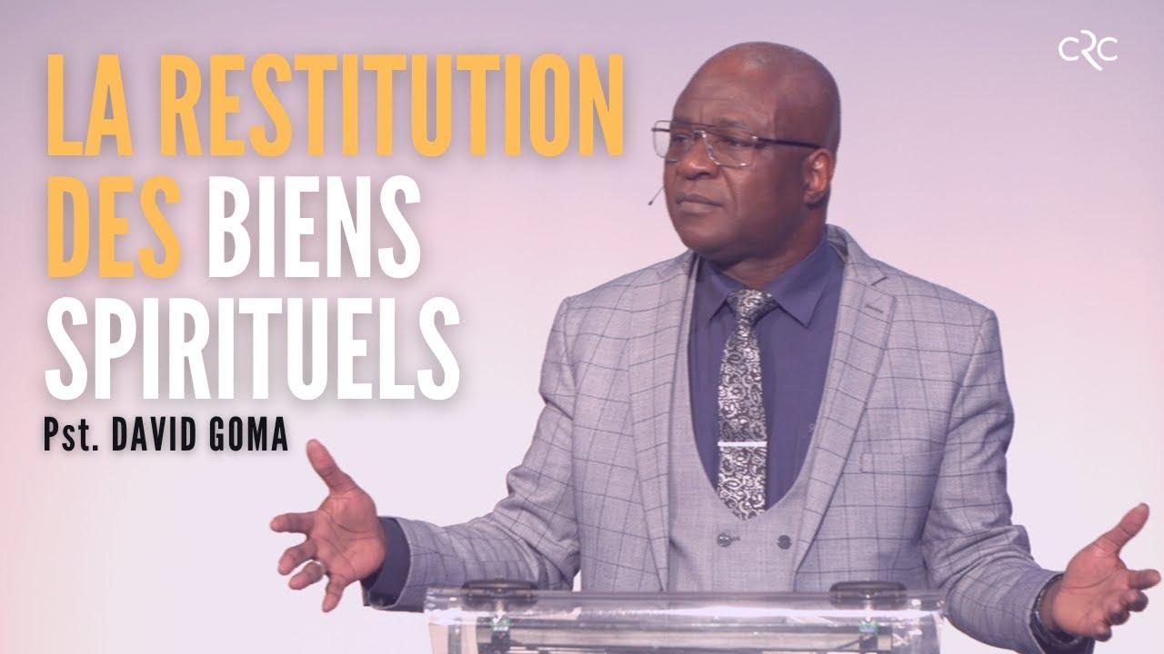 La restitution des biens spirituels | Pst. David Goma [16 mai 2021]