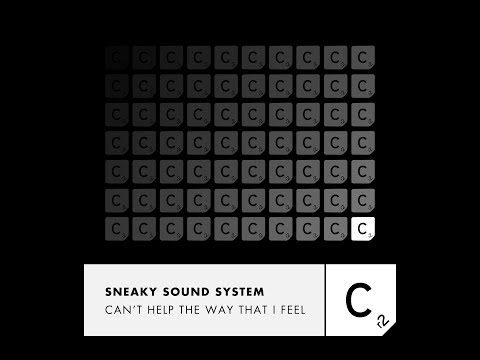 Sneaky Sound System - 'Can't Help The Way That I Feel'