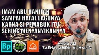 Kisah Haru Imam Abu Hanifah dan Tetangga Pemabuk Habib Ali Zaenal Abidin Al Hamid