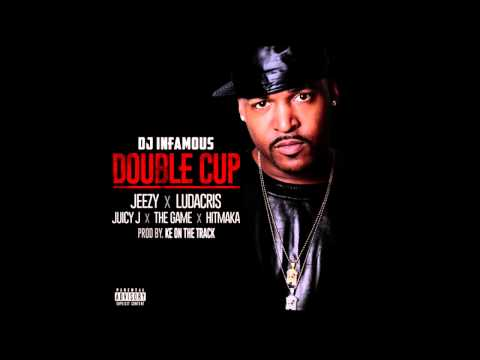 DJ Infamous - Double Cup ft Young Jeezy, Ludacris, Juicy J, Game, & Young Berg