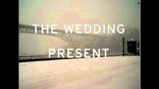 Watch Wedding Present Queen Anne video