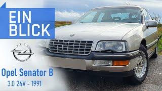 Opel Senator B 3.0 24V 1991 - Opels letzter Oberklassewagen - Vorstellung, Test und Kaufberatung