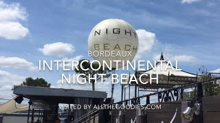 Intercontinental Night Beach rooftop retaurant and bar at Le Grand Hotel, Bordeaux 4K
