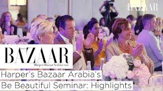 Baixar Harper's Bazaar Arabia's Be Beautiful Seminar: The Highlights